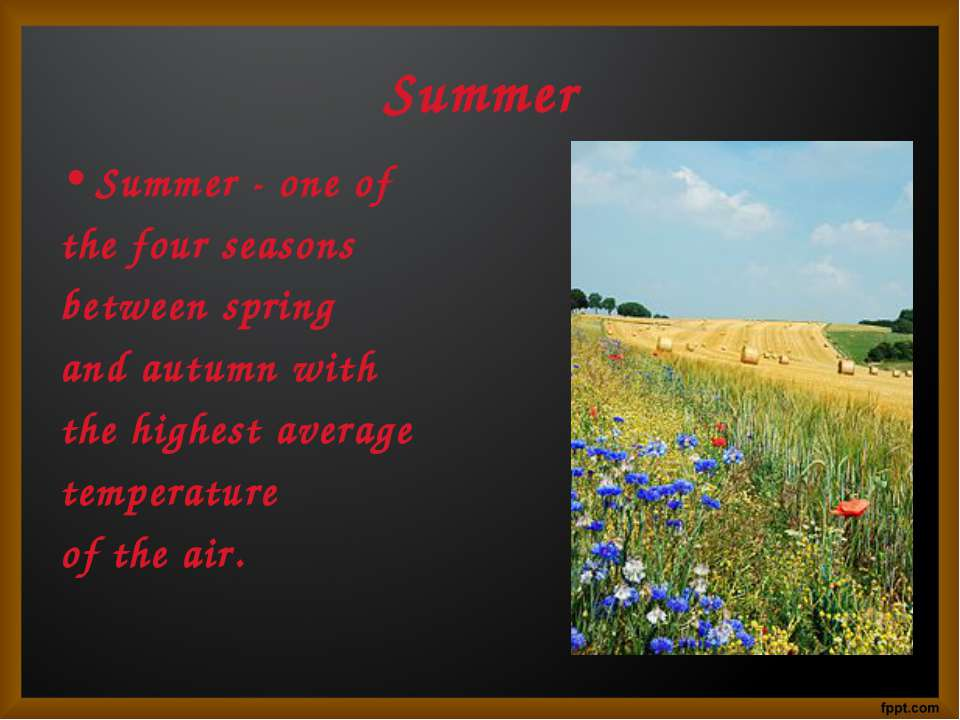 Summer Summer - one of the four seasons between spring and autumn with the hi...