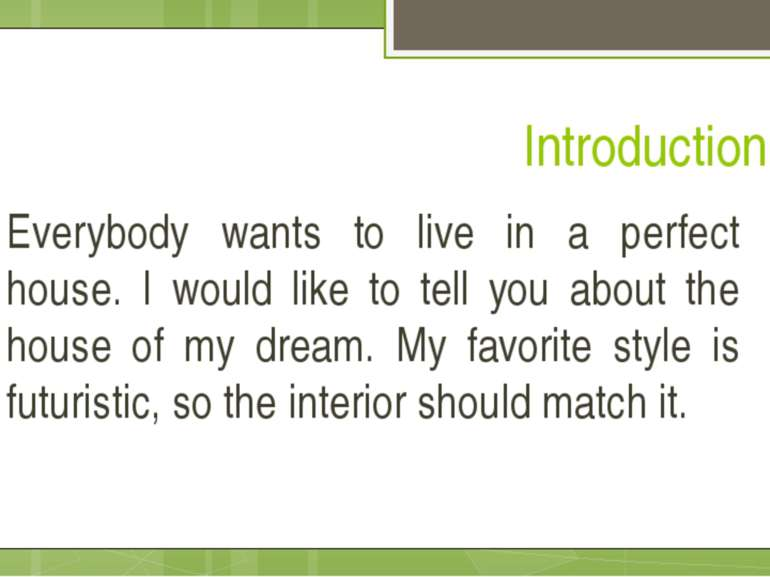 Introduction Everybody wants to live in a perfect house. I would like to tell...