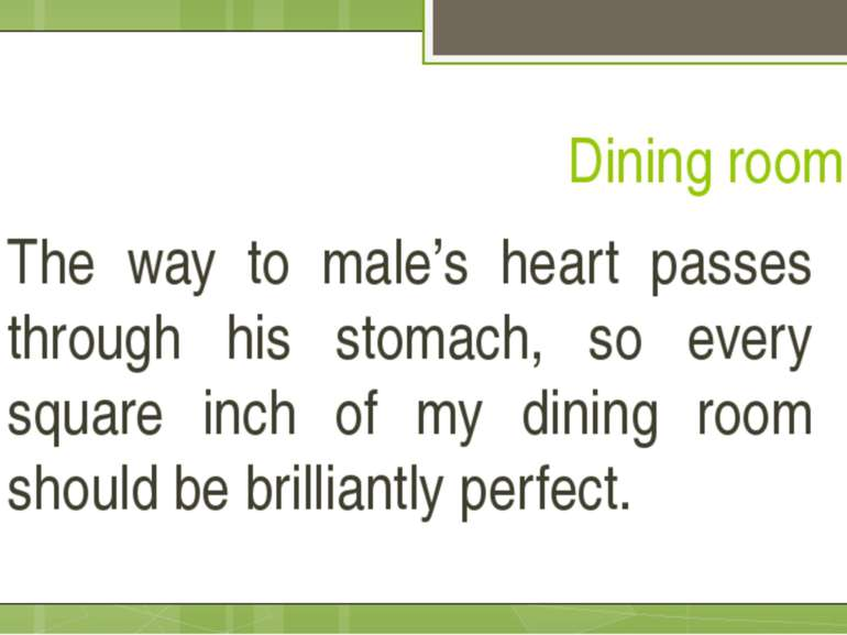 Dining room The way to male's heart passes through his stomach, so every squa...