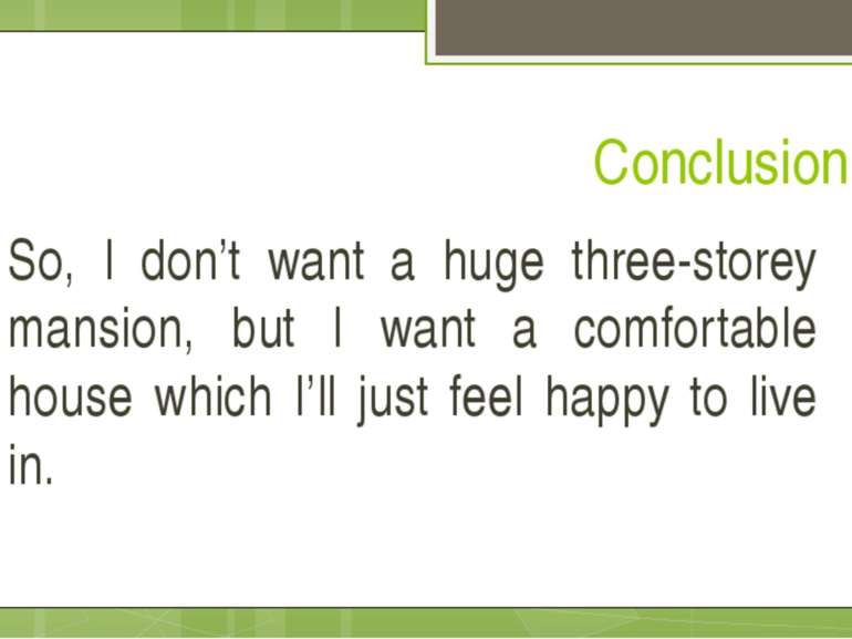 Conclusion So, I don't want a huge three-storey mansion, but I want a comfort...