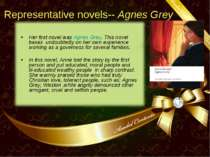 Representative novels-- Agnes Grey Her first novel was Agnes Grey. This novel...