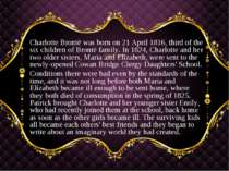 Charlotte Brontë was born on 21 April 1816, third of the six children of Bron...