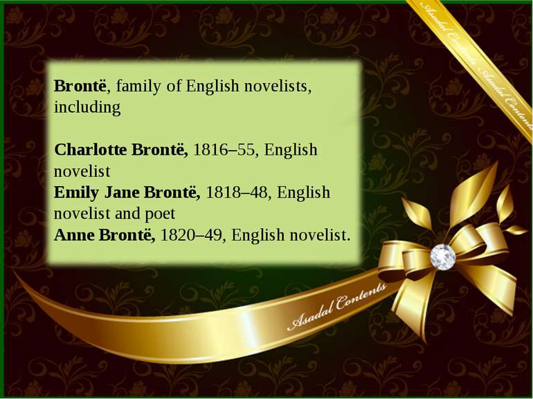 Brontë, family of English novelists, including Charlotte Brontë, 1816–55, Eng...