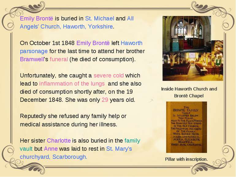 Emily Brontë is buried in St. Michael and All Angels' Church, Haworth, Yorksh...