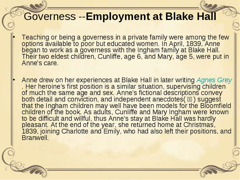 Governess --Employment at Blake Hall Teaching or being a governess in a priva...