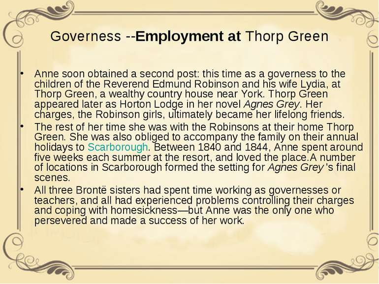 Governess --Employment at Thorp Green Anne soon obtained a second post: this ...