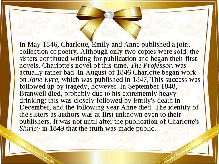 In May 1846, Charlotte, Emily and Anne published a joint collection of poetry...