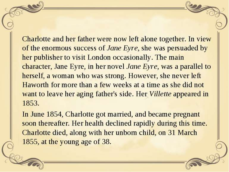 Charlotte and her father were now left alone together. In view of the enormou...