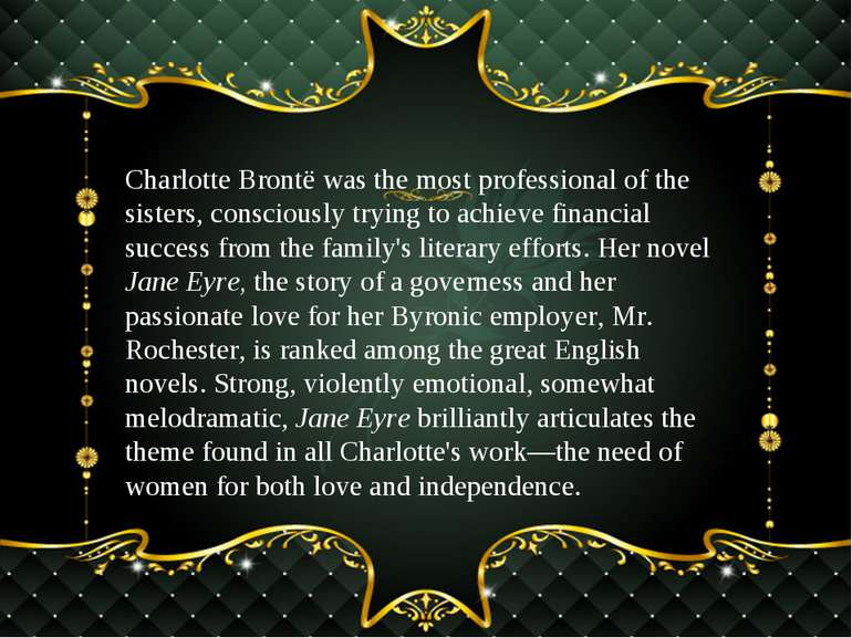 Charlotte Brontë was the most professional of the sisters, consciously trying...