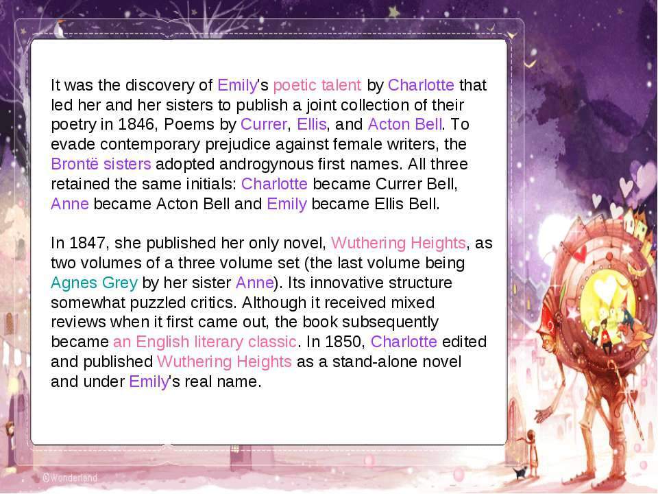 It was the discovery of Emily's poetic talent by Charlotte that led her and h...