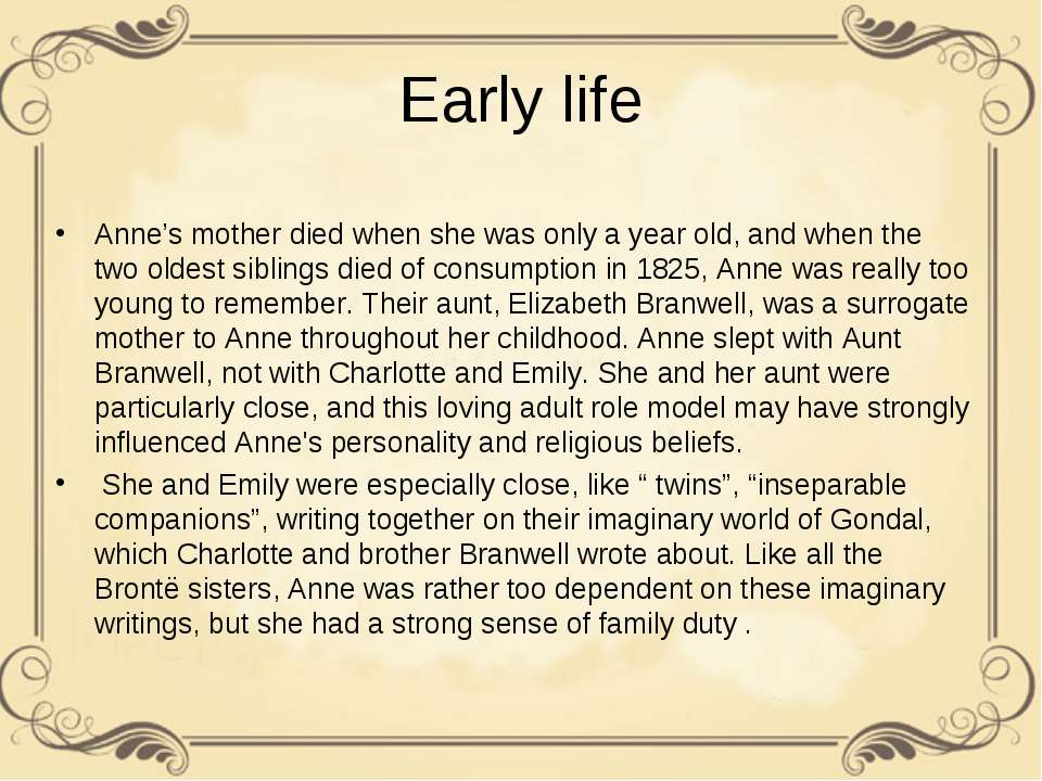 Early life Anne's mother died when she was only a year old, and when the two ...