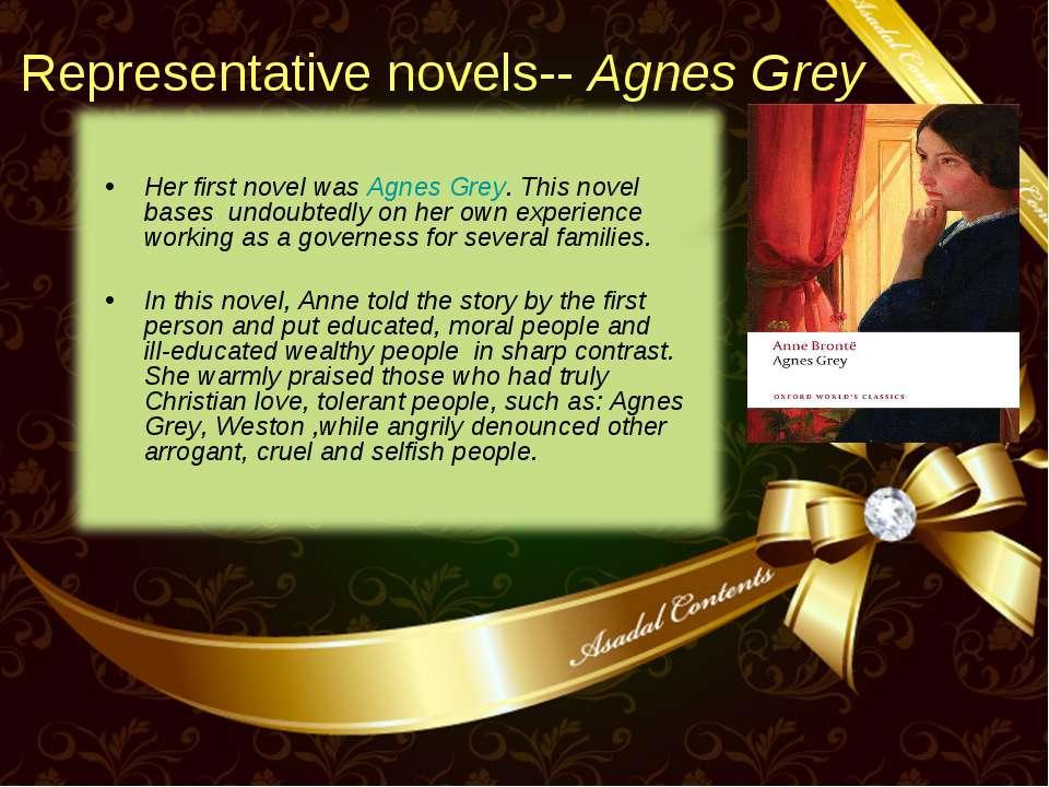 Representative novels-- Agnes Grey Her first novel was Agnes Grey. This novel...