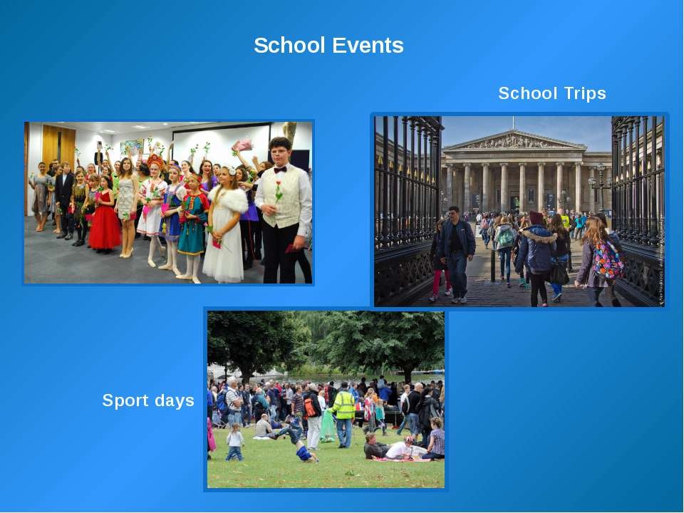 School Events School Trips Sport days