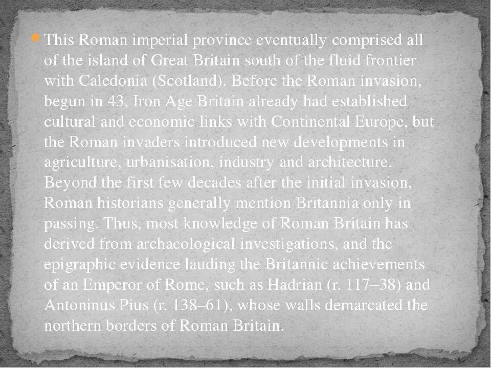 This Roman imperial province eventually comprised all of the island of Great ...