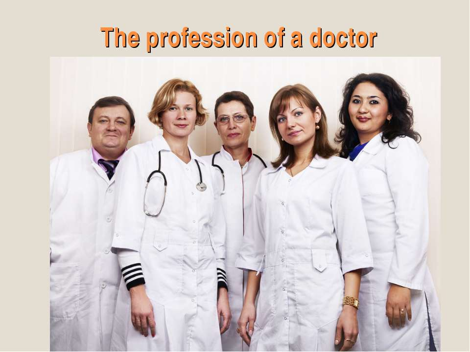 The profession of a doctor