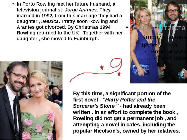 In Porto Rowling met her future husband, a television journalist Jorge Arante...