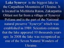 Lake Synevyr is the biggestlakein theCarpathian MountainsofUkraine. It ...