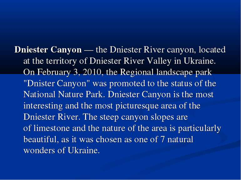 Dniester Canyon — the Dniester River canyon, located at the territory of Dnie...