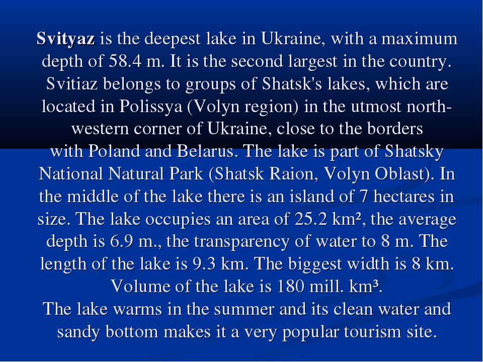 Svityaz is the deepest lake in Ukraine, with a maximum depth of 58.4 m. It is...