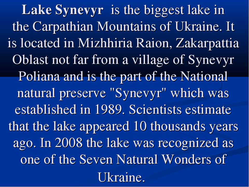 Lake Synevyr  is the biggest lake in the Carpathian Mountains of Ukraine. It ...