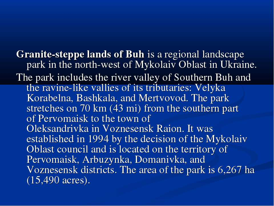 Granite-steppe lands of Buh is a regional landscape park in the north-west of...
