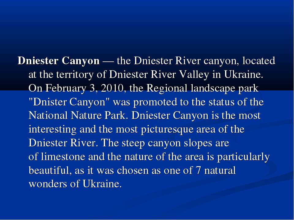 Dniester Canyon— theDniester Rivercanyon, located at the territory of Dnie...