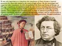 He was also important as a translator; his translation of Dante became a requ...