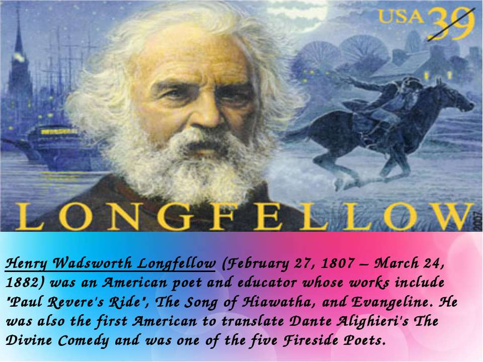 Henry Wadsworth Longfellow (February 27, 1807 – March 24, 1882) was an Americ...