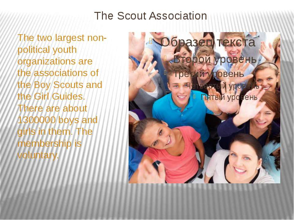 The Scout Association The two largest non-political youth organizations are t...