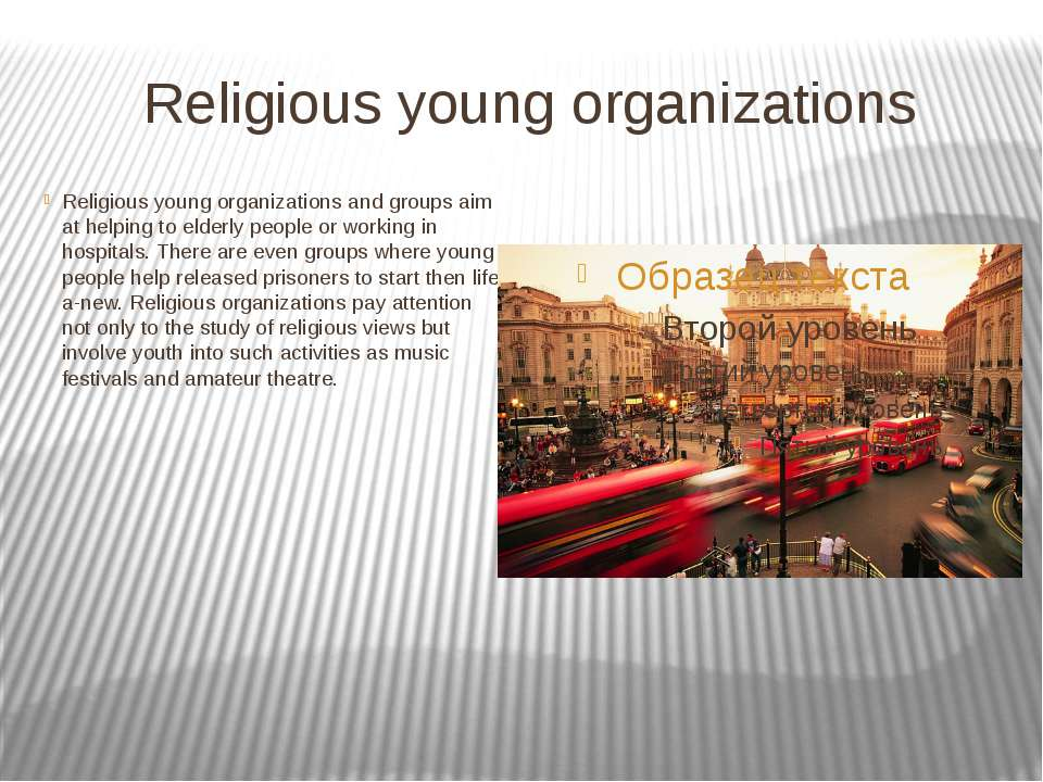 Religious young organizations Religious young organizations and groups aim at...