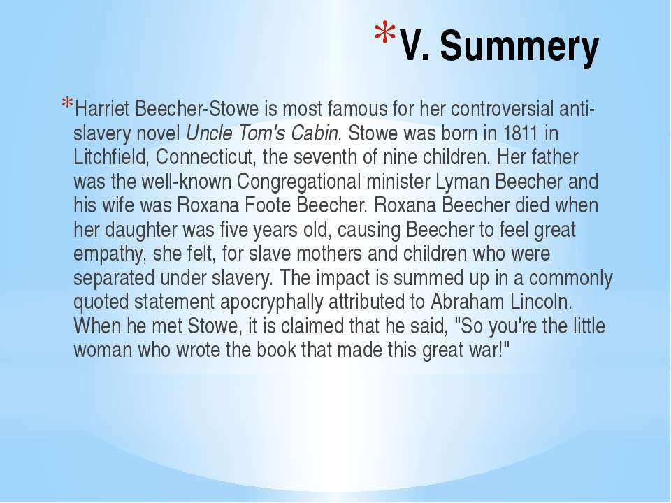 V. Summery Harriet Beecher-Stowe is most famous for her controversial anti-sl...