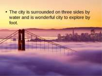 The city is surrounded on three sides by water and is wonderful city to explo...