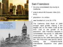 San Francisco the only consolidated city-county in California area is about 4...