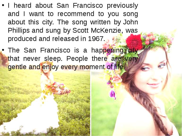 I heard about San Francisco previously and I want to recommend to you song ab...