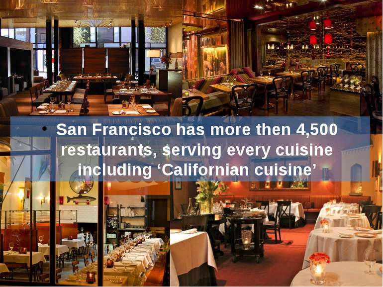 San Francisco has more then 4,500 restaurants, serving every cuisine includin...