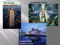 Rockfeller Centre Guggenhaim Museum of Art The Empire State Building