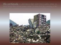 The earthquake is a phenomenon that results from a sudden release of stored e...