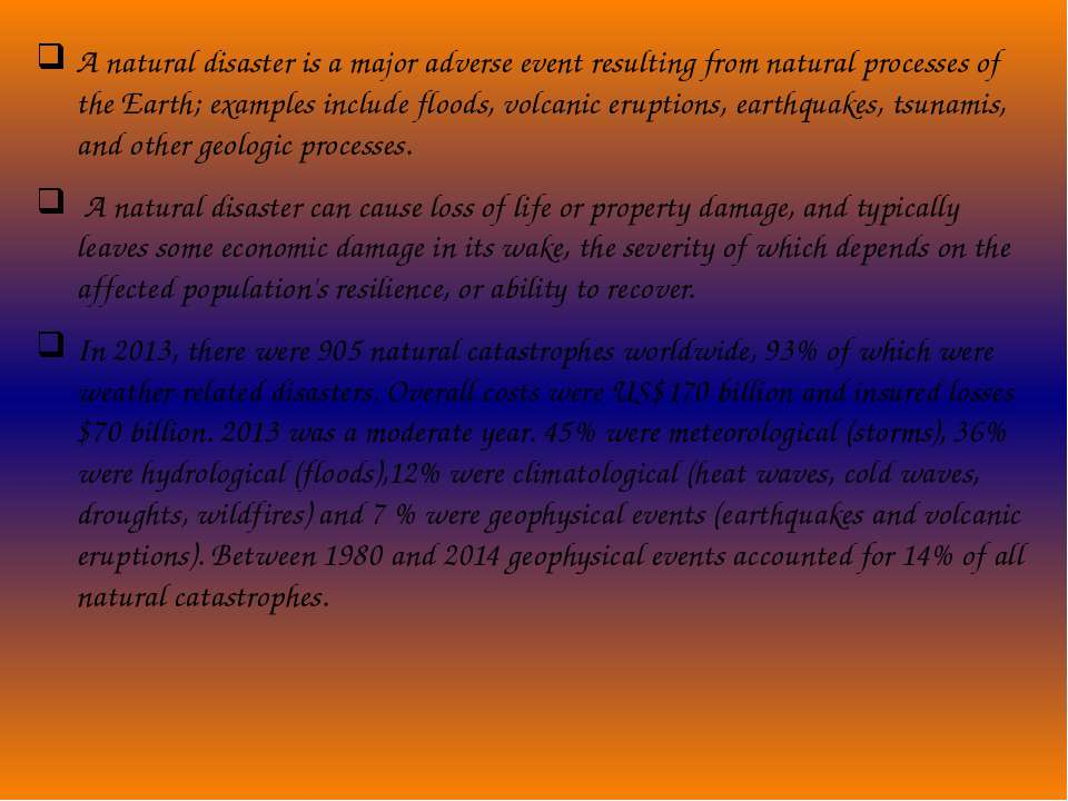 A natural disaster is a major adverse event resulting from natural processes ...