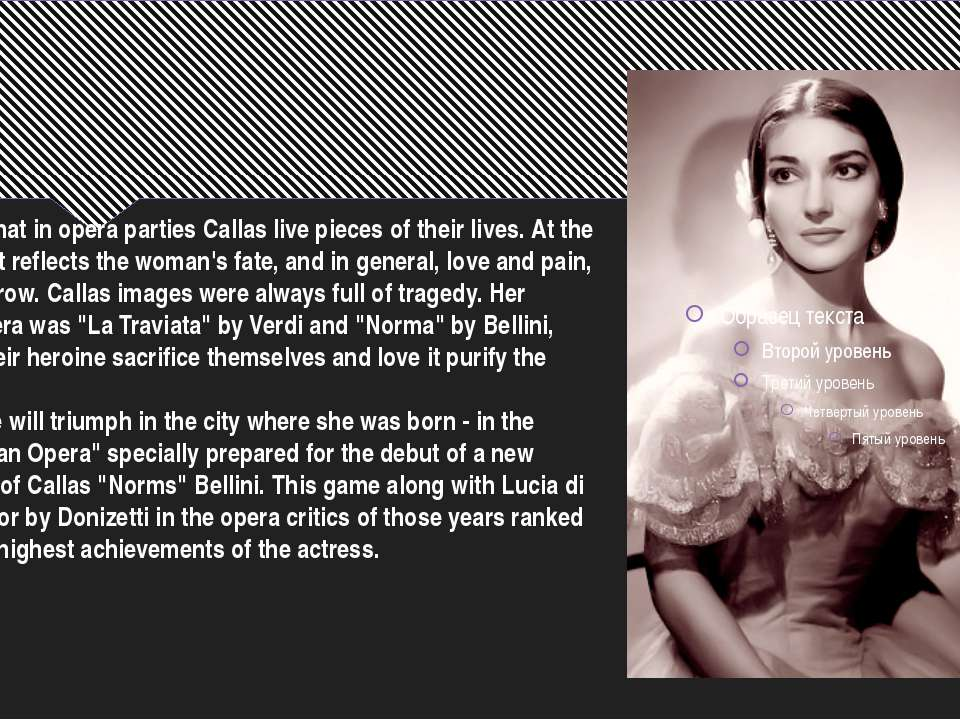 It seemed that in opera parties Callas live pieces of their lives. At the sam...