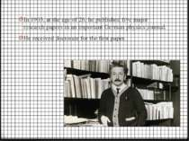In 1905, at the age of 26, he published five major research papers in an impo...