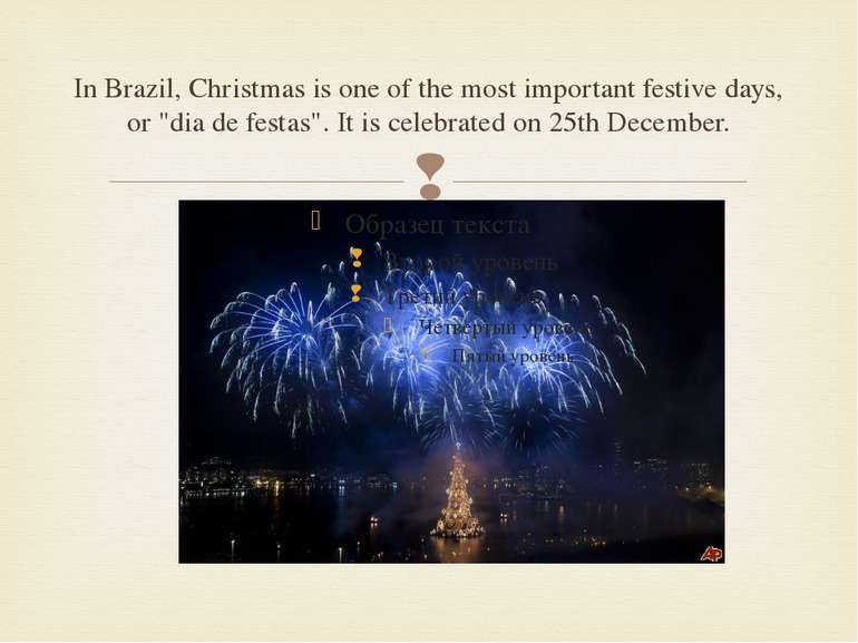 "In Brazil, Christmas is one of the most important festive days, or ""dia de fe..."