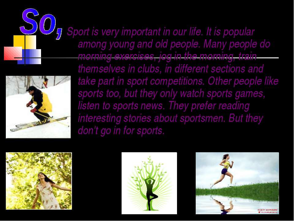 Sport is very important in our life. It is popular among young and old people...