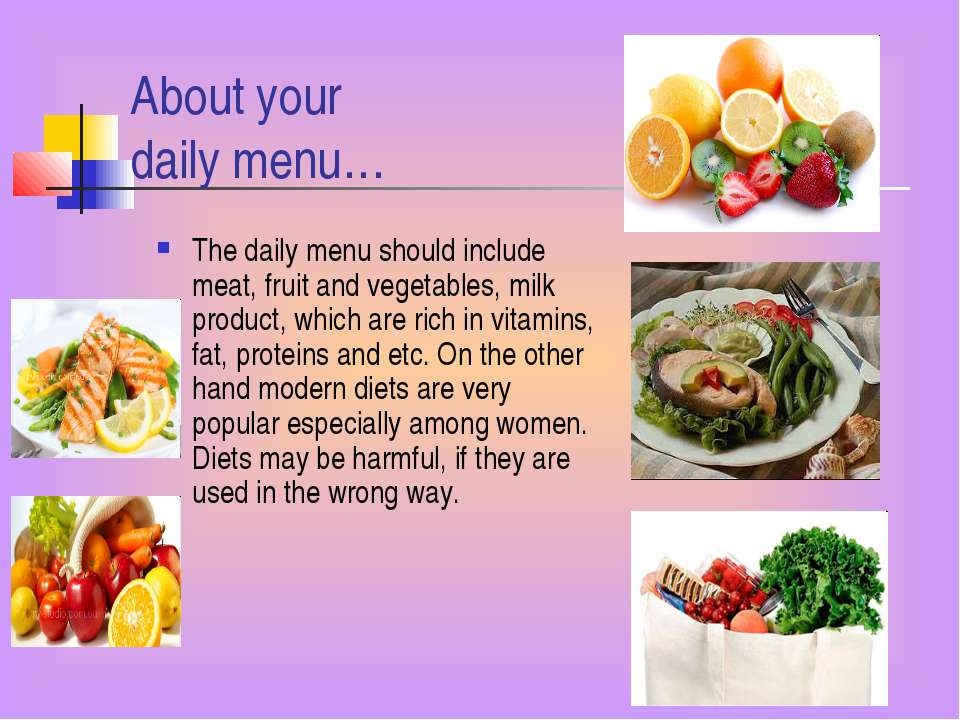 About your daily menu… The daily menu should include meat, fruit and vegetabl...