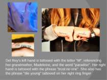 "Del Rey's left hand is tattooed with the letter ""M"", referencing her grandmot..."