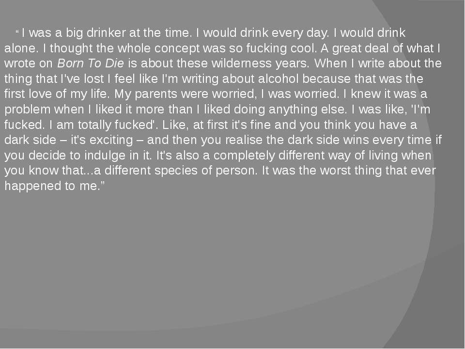 """ I was a big drinker at the time. I would drink every day. I would drink alo..."