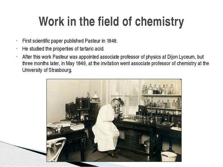 First scientific paper published Pasteur in 1848. He studied the properties o...