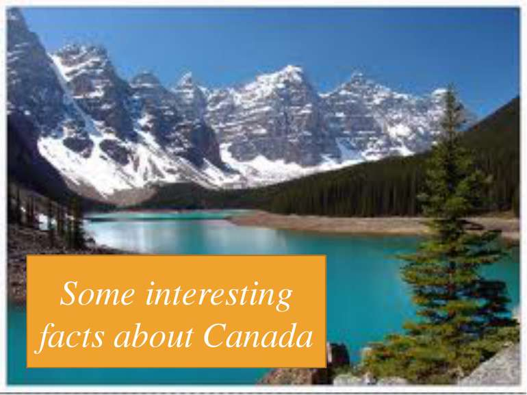 Some interesting facts about Canada