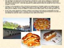 First Ukrainian chef appeared in the monasteries and princely courts, that is...