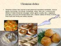 Ukrainian dishes have earned a well-deserved reputation worldwide. Various pa...