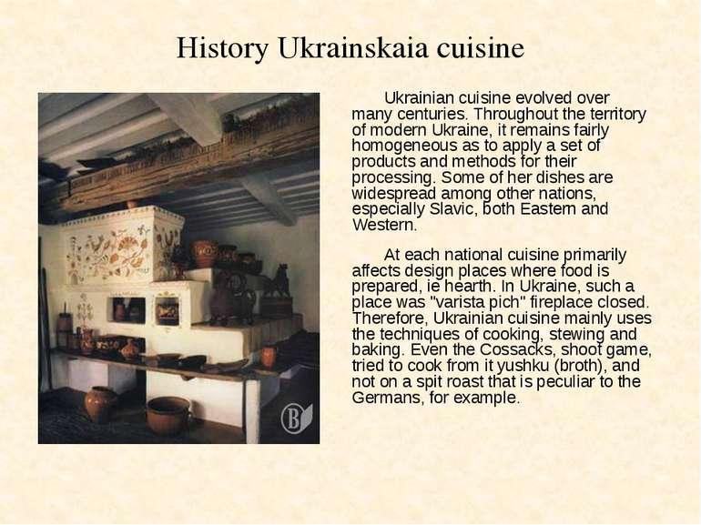 History Ukrainskaia cuisine Ukrainian cuisine evolved over many centuries. Th...
